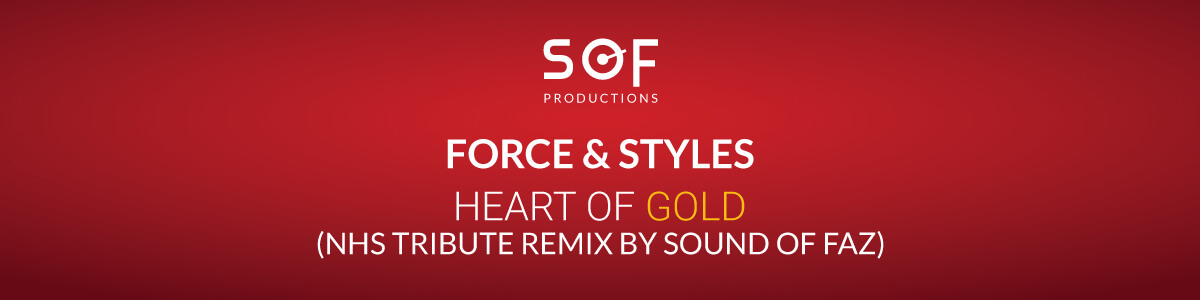 Force & Styles – Heart of Gold NHS Tribute