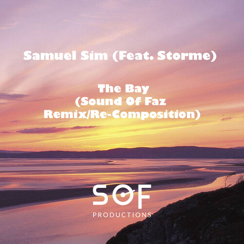 Sound Of Faz Productions Remix of The Bay by Samuel Sim Feat. STORME